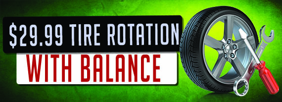 Tire Rotation and Balance for $29.99.